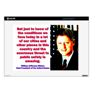 But Just To Know Of The Conditions - Bill Clinton. Laptop Skins
