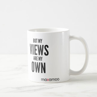But My Views Are My Own mug