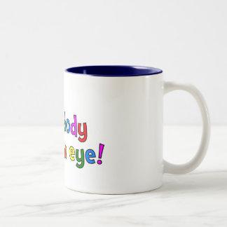 But Nobody Loses An Eye! Two-Tone Coffee Mug