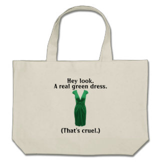 But not a real green dress canvas bags