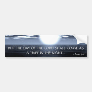 BUT THE DAY OF THE LORD... Religious bumpersticker Bumper Stickers
