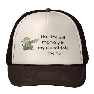 But the evil monkey in my closet t... trucker hat