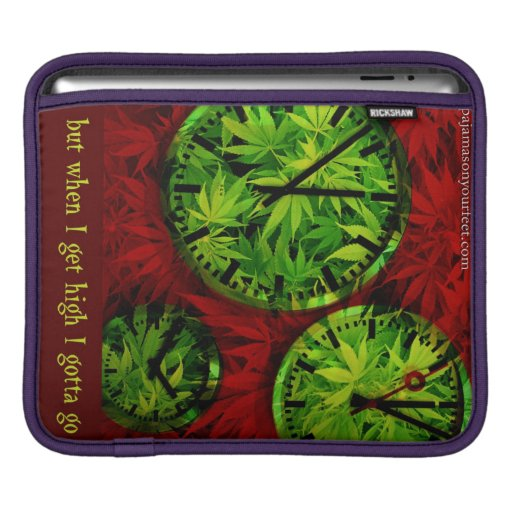 but when I get high I gotta go iPad cover Sleeve For iPads