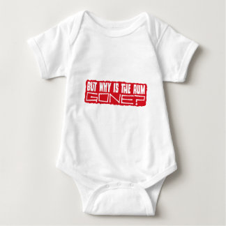 But why is the rum gone? baby bodysuit