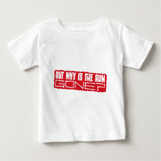 But why is the rum gone? baby T-Shirt