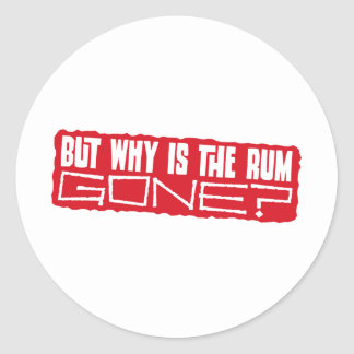 But why is the rum gone? classic round sticker