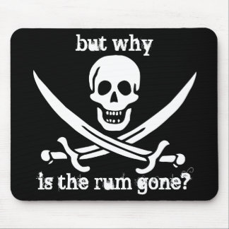 but why is the rum gone? mouse pad