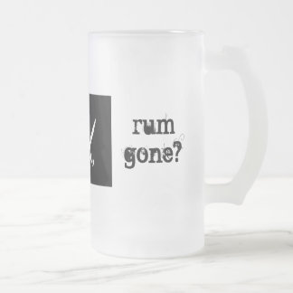 but why is the rum gone? 16 oz frosted glass beer mug