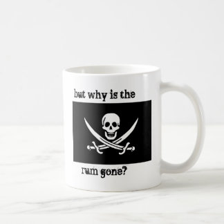 but why is the rum gone? mugs