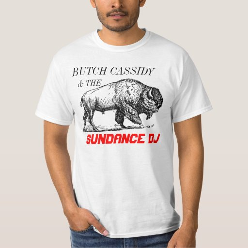 Butch Cassidy and The Sundance DJ Shirt