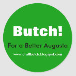 Butch!, For a Better Augusta Classic Round Sticker