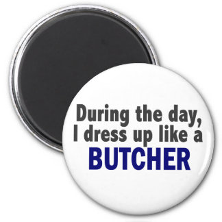 Butcher During The Day Fridge Magnets