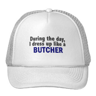 Butcher During The Day Hat