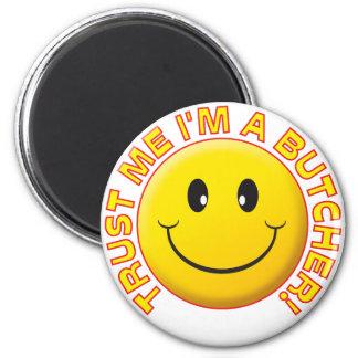 Butcher Trust Me Refrigerator Magnet
