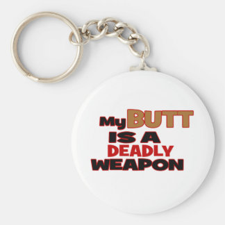 Butt is a deadly weapon keychain