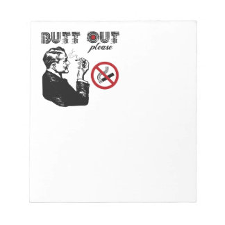 Butt Out. Please Notepad