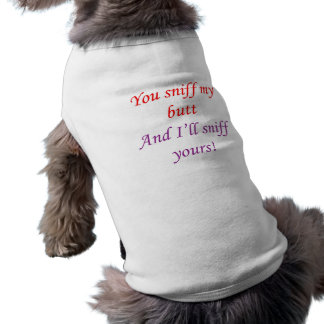 Butt Sniffing Dog Tee
