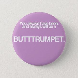 Butt Trumpet! Button