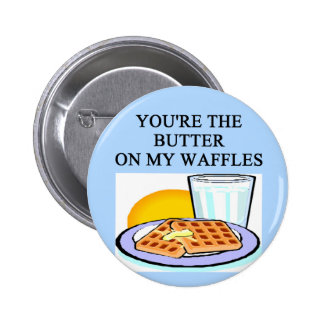 butter and waffles lover pinback button