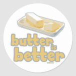 Butter is Better Classic Round Sticker