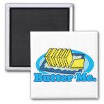 butter me refrigerator magnet