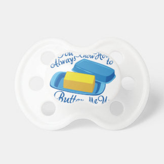 Butter Me Up Pacifier