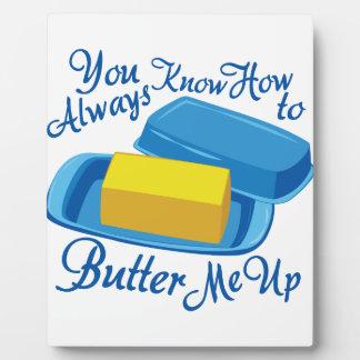 Butter Me Up Plaque