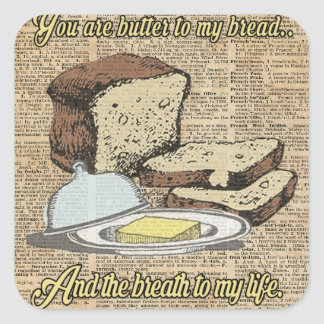 Butter to my bread.. Love Dictionary Art Square Sticker