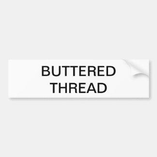 BUTTERED THREAD BUMPER STICKER