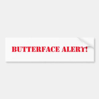 Butterface Bumpersticker alerta Pegatina Para Auto