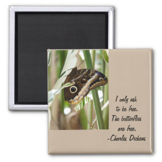 Butterflies are Free-with Quote 2 Inch Square Magnet