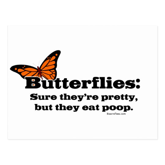 Butterflies Are Pretty But They Eat Poop Postcard