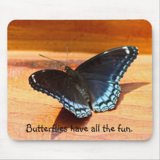 Butterflies have all the fun Mouse pad