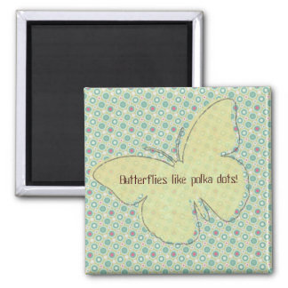 Butterflies like polka dots 2 inch square magnet