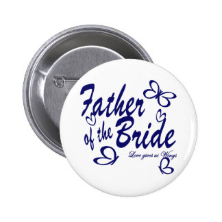 Butterfly/ Father of the Bride Button