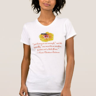 "Butterfly Flower3, ""Just living is not enough,""... T-Shirt"