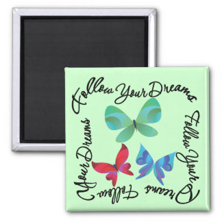 Butterfly - Follow Your Dreams 2 Inch Square Magnet