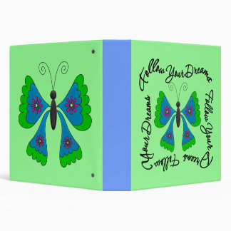 Butterfly - Follow Your Dreams 3 Ring Binder
