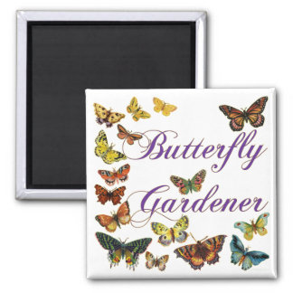 Butterfly Gardener Saying Magnet