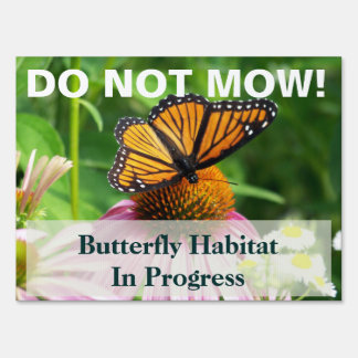 Butterfly Habitat  Do Not Mow Sign Lawn Signs
