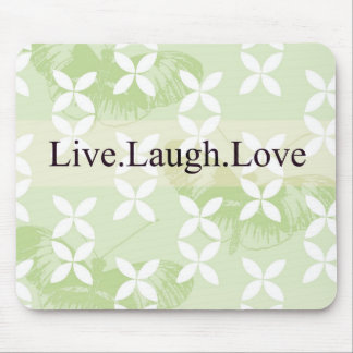 Butterfly Inspirations Live Laugh Love Mouse Pads
