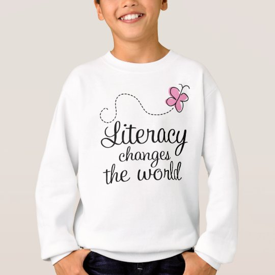 Butterfly Literacy Changes The World Gift Sweatshirt