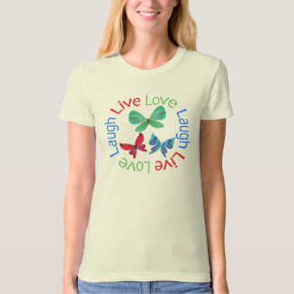 Butterfly - Live Love Laugh Shirt