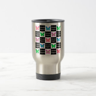 BUTTERFLY MIRACLES HAPPEN DESIGN TRAVEL MUG