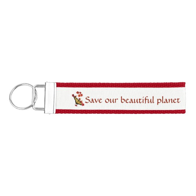Butterfly on Red Flowers Save Our Planet Keychain