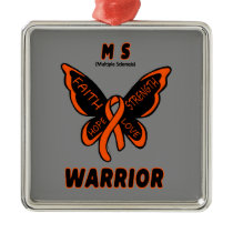 Butterfly/Warrior...MS Metal Ornament