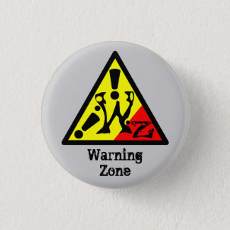 Buttom Warning Zone Pinback Button
