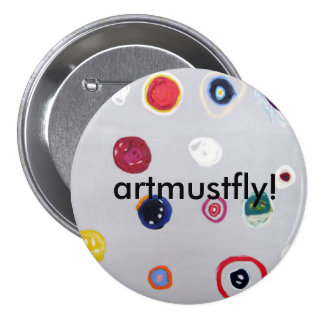 "button ""artmustfly! """