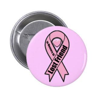 Button - Breast Cancer - Lost Friend