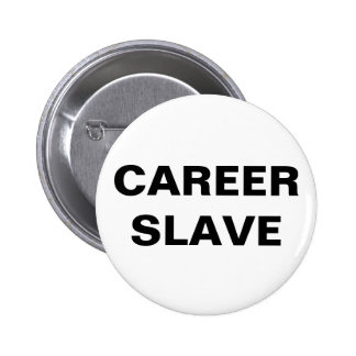 Button Career Slave
